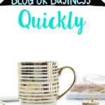 How To Grow Your Blog Or Business Quickly