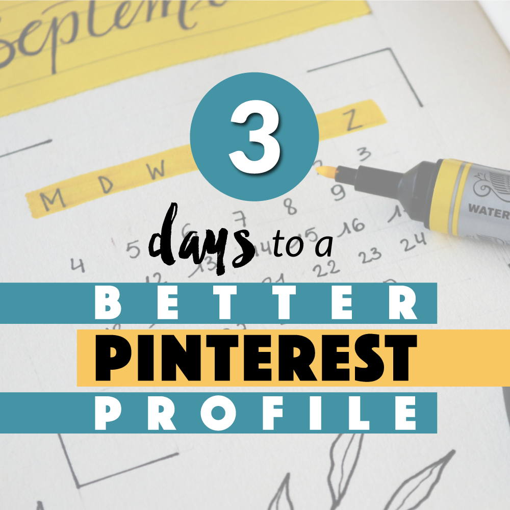 3 Days To A Better Pinterest Profile
