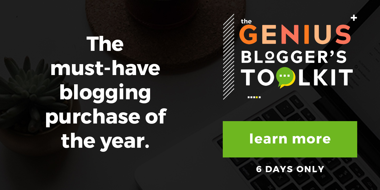 Genius Bloggers Tool Kit, Blogging Tips