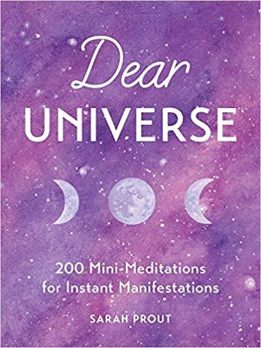Dear Universe - 200 Mini Meditations for Instant Manifestation
