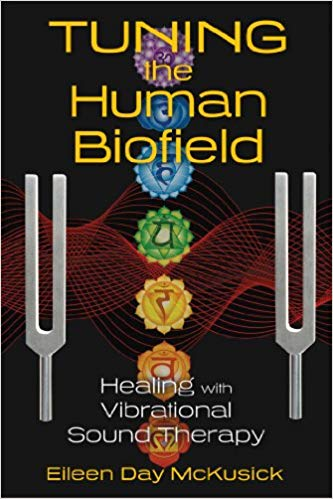 Tuning The Human Biofield Eileen Day McKusick