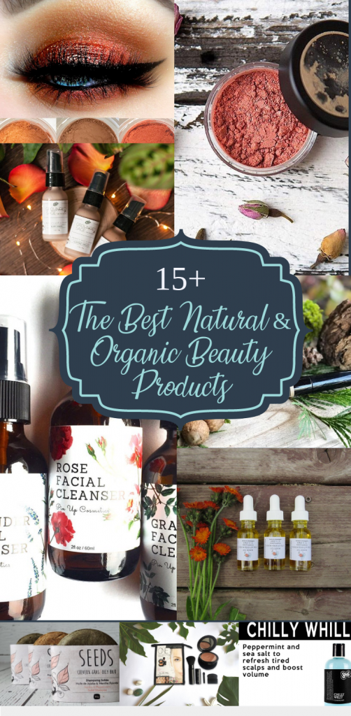 15 + of The Best Natural & Organic Beauty Products. Chemical Free Cosmetics/ How to Go Chemical Free // Non Toxic Beauty Products // Vegan Cosmetics