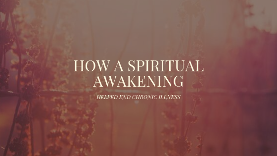 How A Spiritual Awakening Helped End Chronic Illness // Get Rid Of Fibromyalgia //