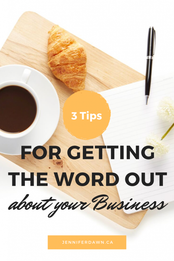 3 Tips For Getting The Word Out About Your Business. Ideas to help people find your products & services. #smallbusinesstips