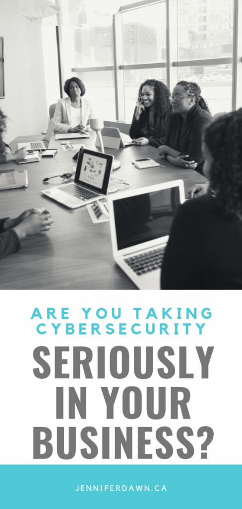 Are You Taking Cybersecurity Seriously In Your Business?