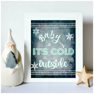 Baby Its Cold Outside Instant Dwnload DIY Printable Christmas Decor. Instant DIY Christmas Gift Idea // Diy Printable Christmas Decor #christmas #printable