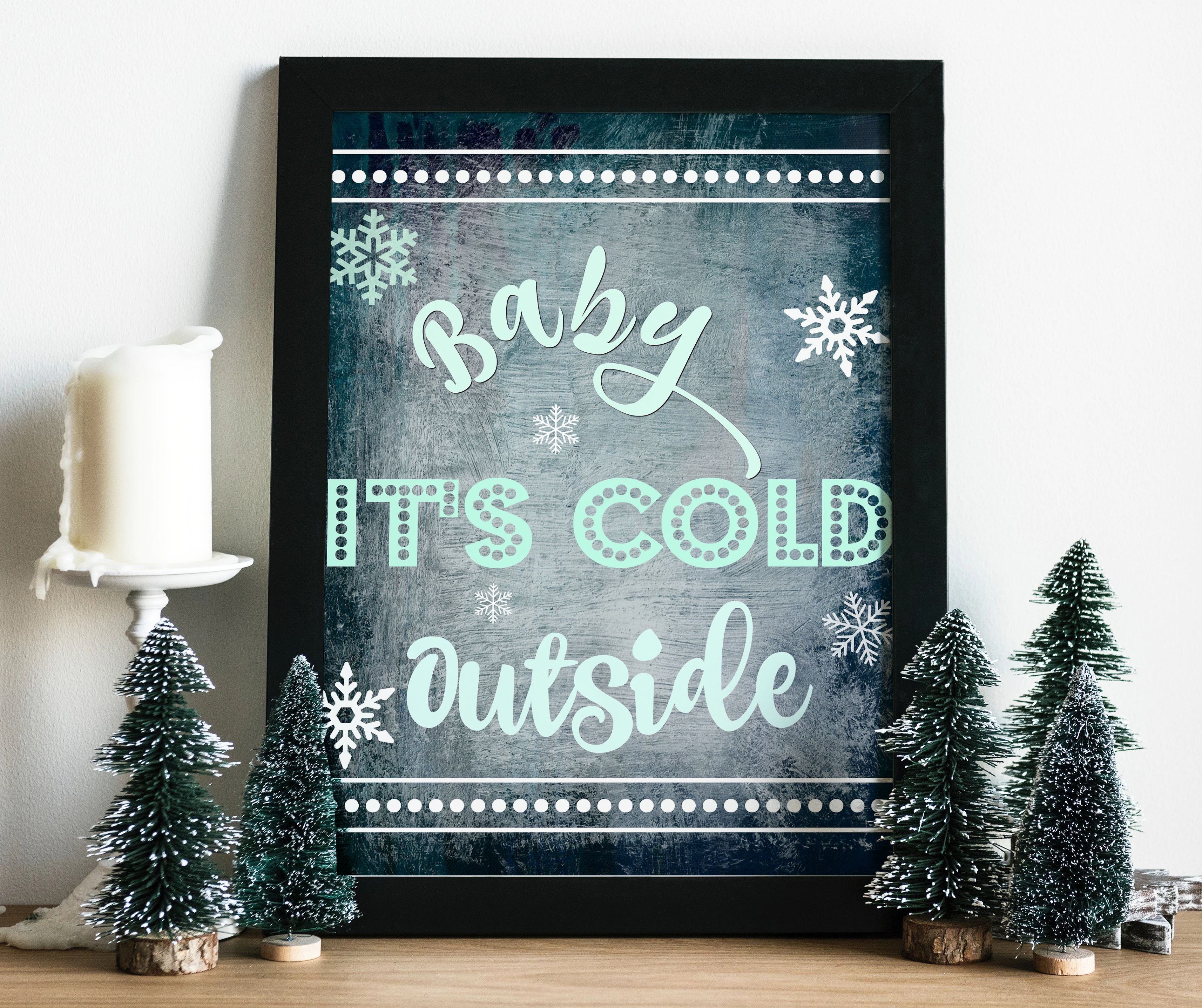 Christmas Gift Ideas 2019 Diy.Baby Its Cold Outside Diy Printable Christmas Decor Ideas Perfect For Diy Christmas Gifts