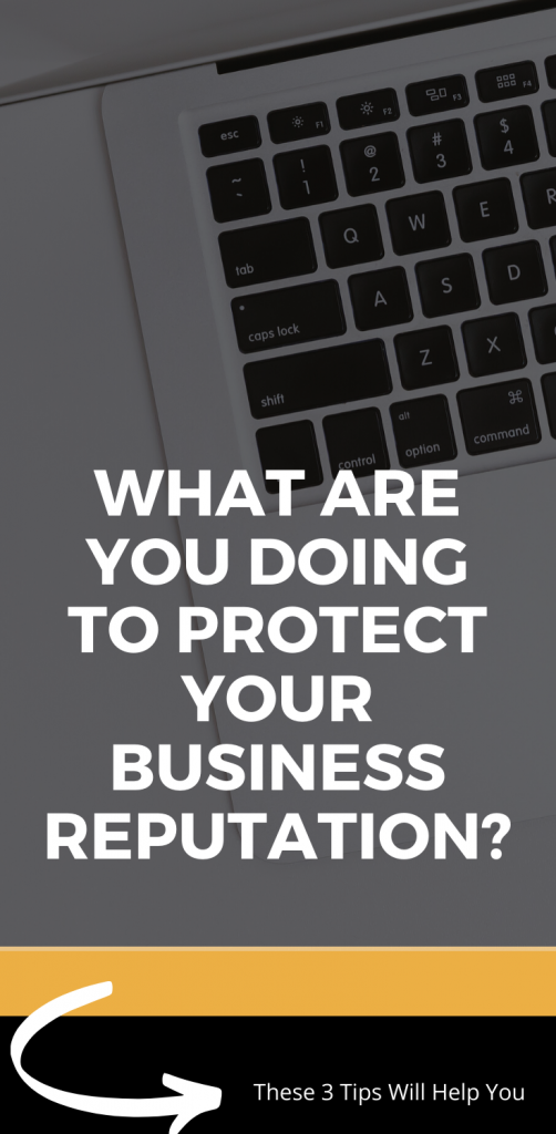 What are you doing to protect your business reputation? These 3 tips will help you. Small Business Advice